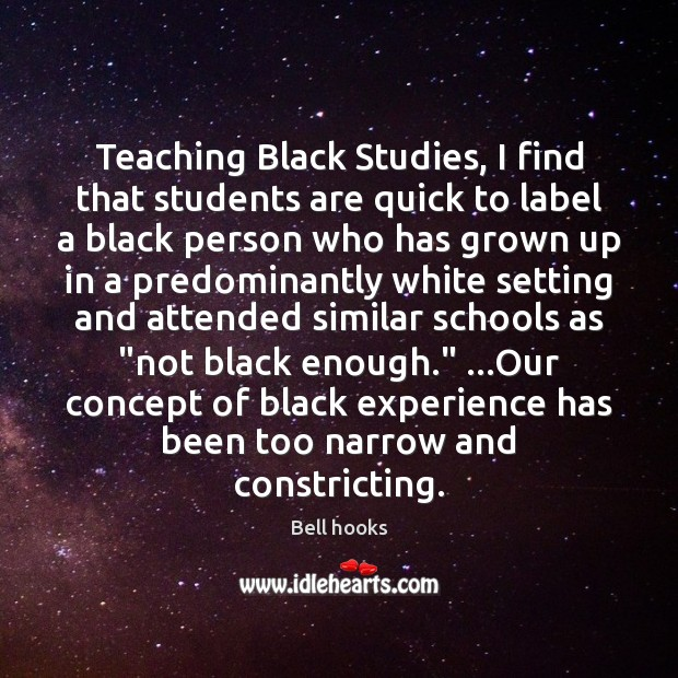 Image, Teaching Black Studies, I find that students are quick to label a