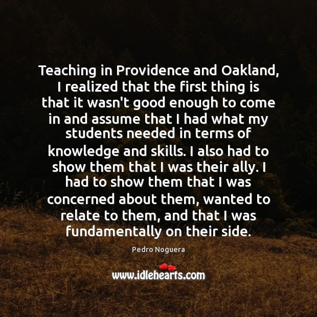 Teaching in Providence and Oakland, I realized that the first thing is Image