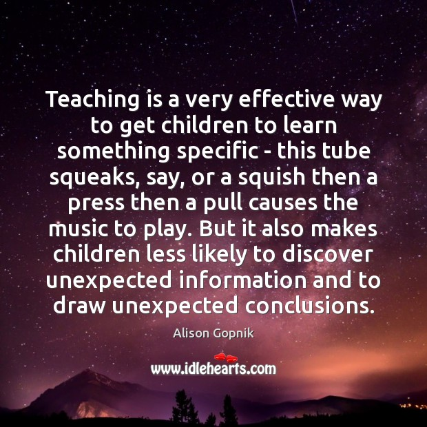 Teaching is a very effective way to get children to learn something Teaching Quotes Image