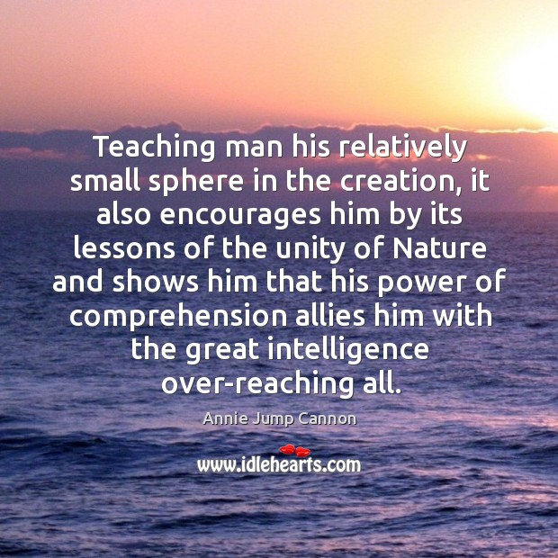 Image, Teaching man his relatively small sphere in the creation