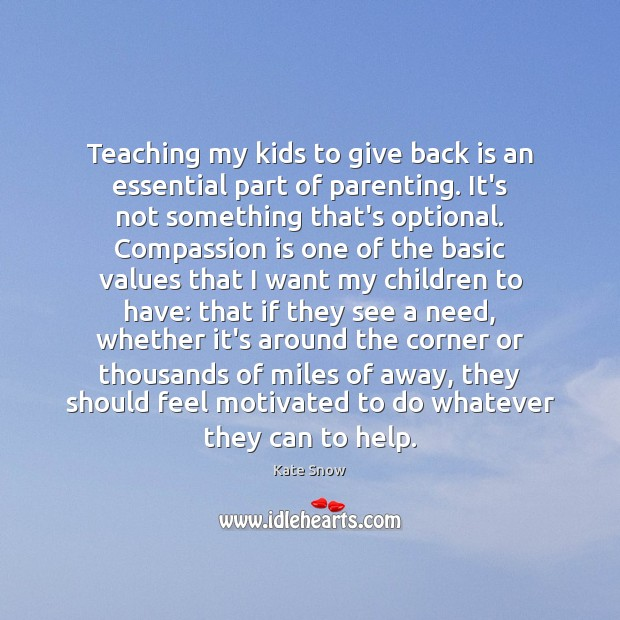 Teaching my kids to give back is an essential part of parenting. Compassion Quotes Image
