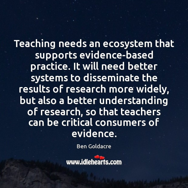 Teaching needs an ecosystem that supports evidence-based practice. It will need better Image