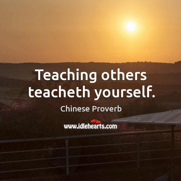 Image, Teaching others teacheth yourself.
