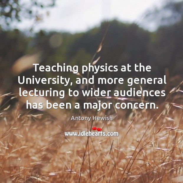 Image, Teaching physics at the university, and more general lecturing to wider audiences has been a major concern.
