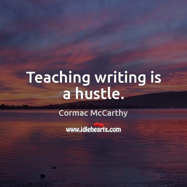 Image, Teaching writing is a hustle.
