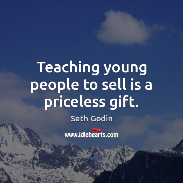 Image, Teaching young people to sell is a priceless gift.