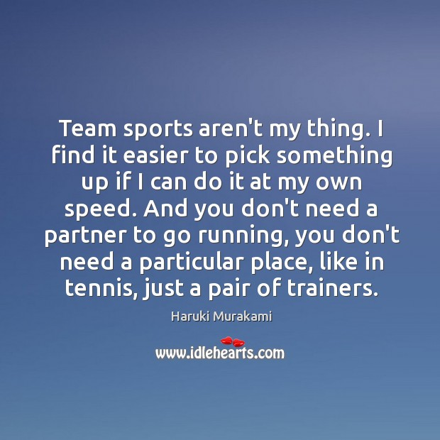 Image, Team sports aren't my thing. I find it easier to pick something