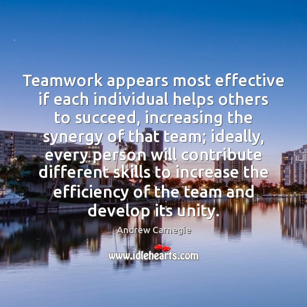 Teamwork appears most effective if each individual helps others to succeed, increasing Teamwork Quotes Image
