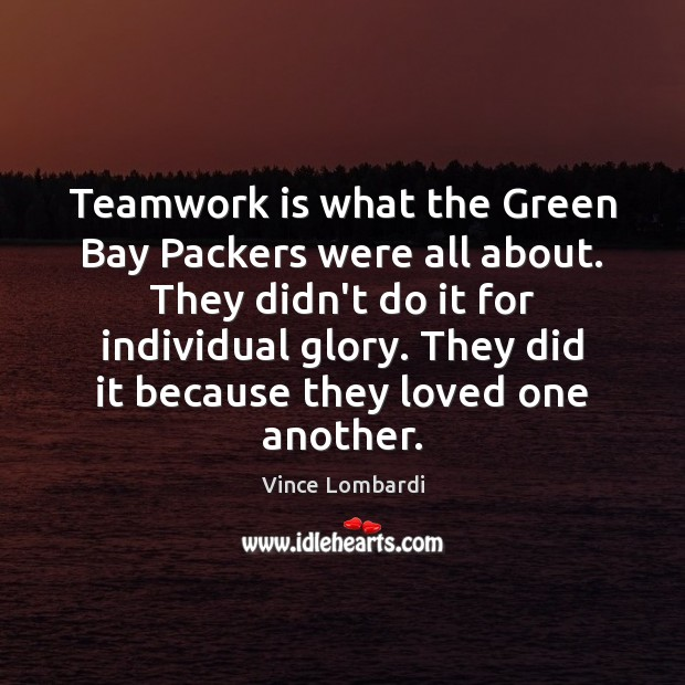 Image, Teamwork is what the Green Bay Packers were all about. They didn't
