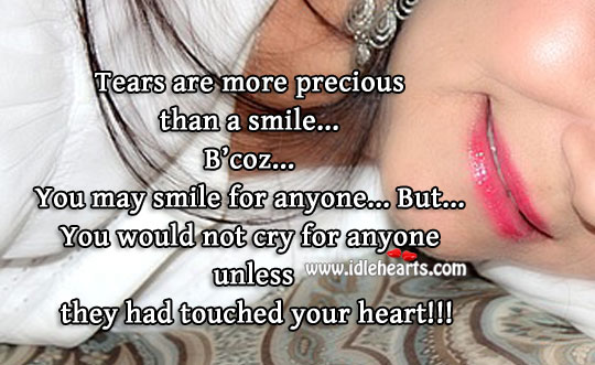 Tears are more precious than a smile. Sad Quotes Image