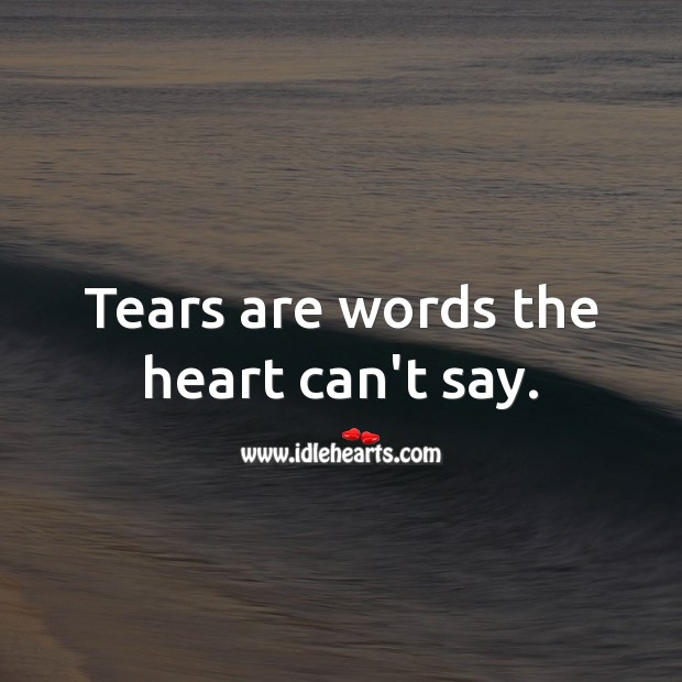 Tears are words of heart Sad Messages Image