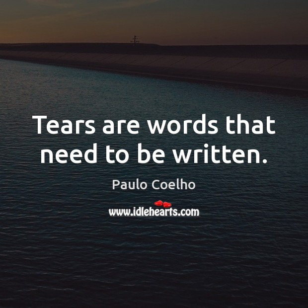 Image, Tears are words that need to be written.