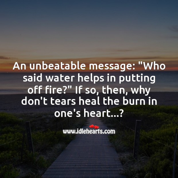 Image about Tears heal the burn in ones heart