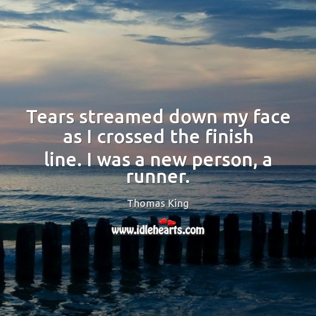 Tears streamed down my face as I crossed the finish line. I was a new person, a runner. Image