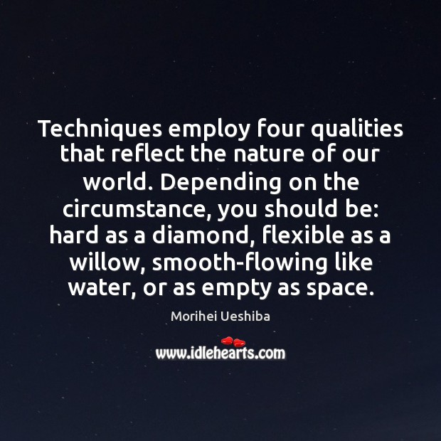 Techniques employ four qualities that reflect the nature of our world. Depending Image