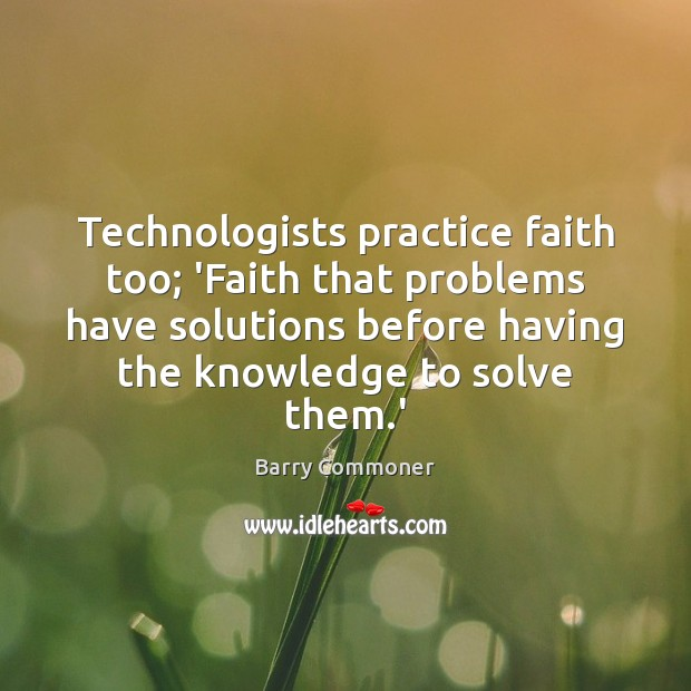 Image, Technologists practice faith too; 'Faith that problems have solutions before having the