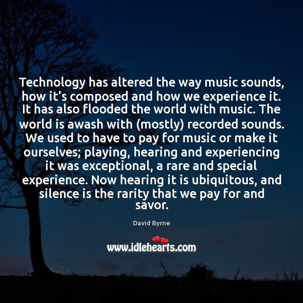 Image, Technology has altered the way music sounds, how it's composed and