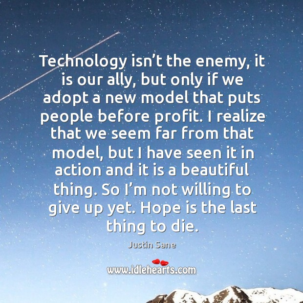 Technology isn't the enemy, it is our ally, but only if we adopt a new model that puts people before profit. Image