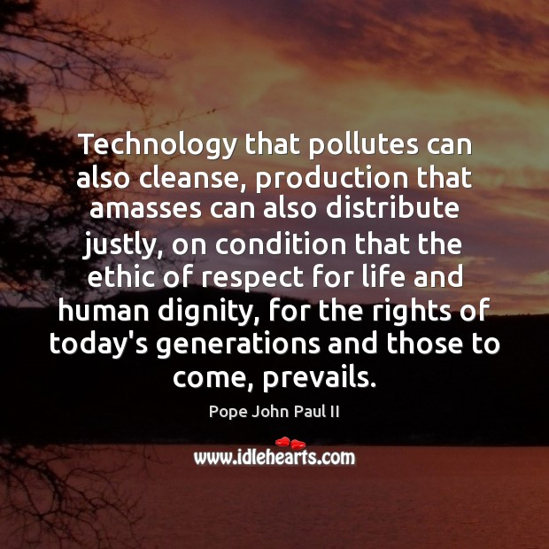 Technology that pollutes can also cleanse, production that amasses can also distribute Image