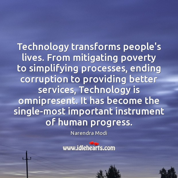 Technology transforms people's lives. From mitigating poverty to simplifying processes, ending corruption Image