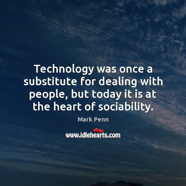 Technology was once a substitute for dealing with people, but today it Image