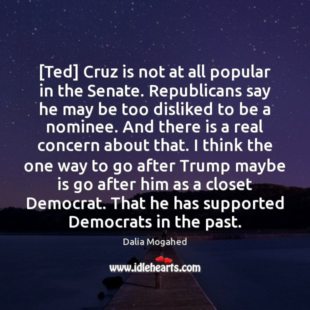 [Ted] Cruz is not at all popular in the Senate. Republicans say Image