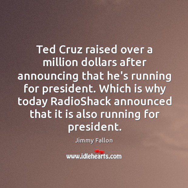 Ted Cruz raised over a million dollars after announcing that he's running Image