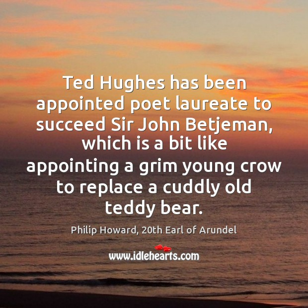 Image, Ted Hughes has been appointed poet laureate to succeed Sir John Betjeman,