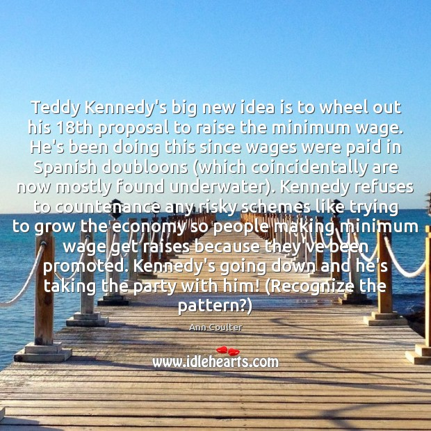 Teddy Kennedy's big new idea is to wheel out his 18th proposal Image