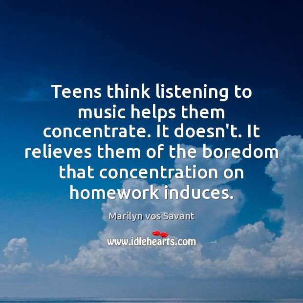 Image, Teens think listening to music helps them concentrate. It doesn't. It relieves