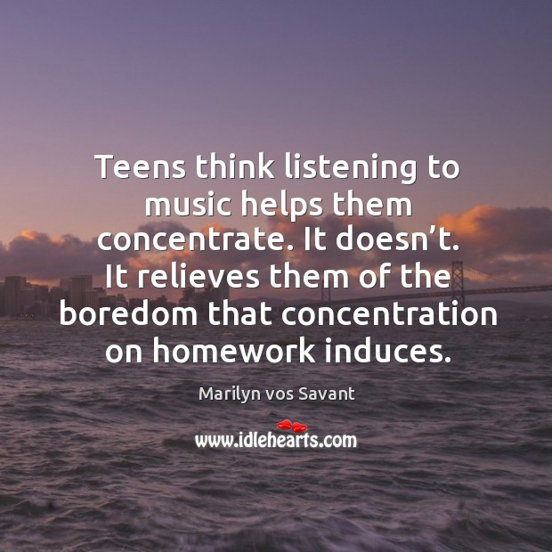 Image, Teens think listening to music helps them concentrate.