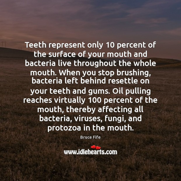 Image, Teeth represent only 10 percent of the surface of your mouth and bacteria