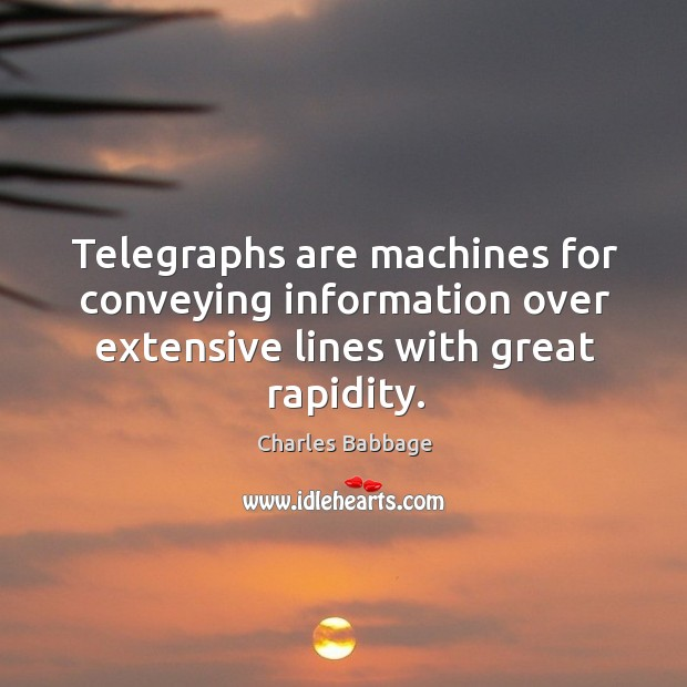Telegraphs are machines for conveying information over extensive lines with great rapidity. Image