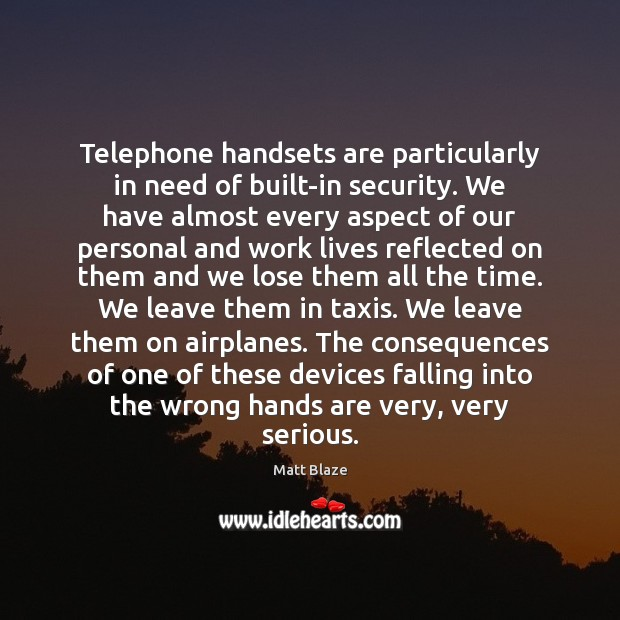 Telephone handsets are particularly in need of built-in security. We have almost Image