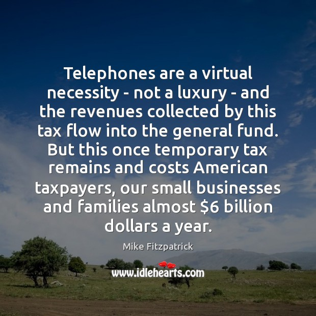 Image, Telephones are a virtual necessity – not a luxury – and the