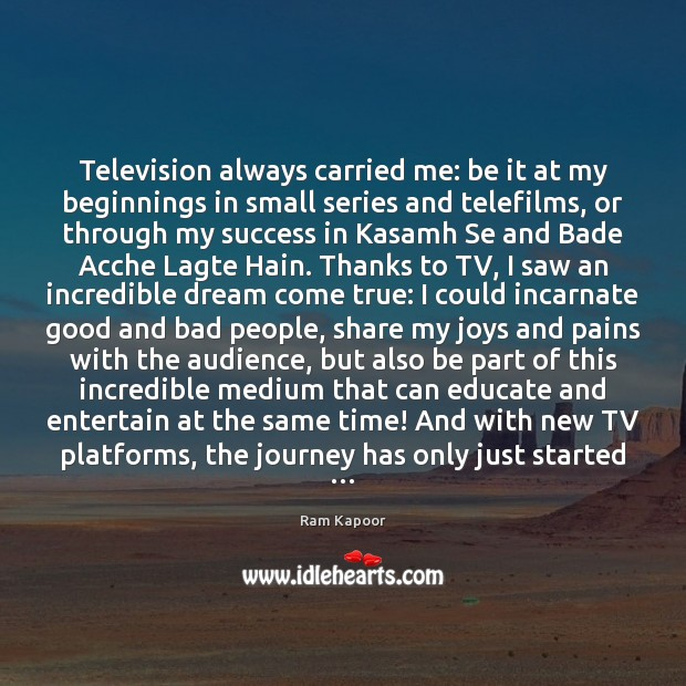 Television always carried me: be it at my beginnings in small series Image