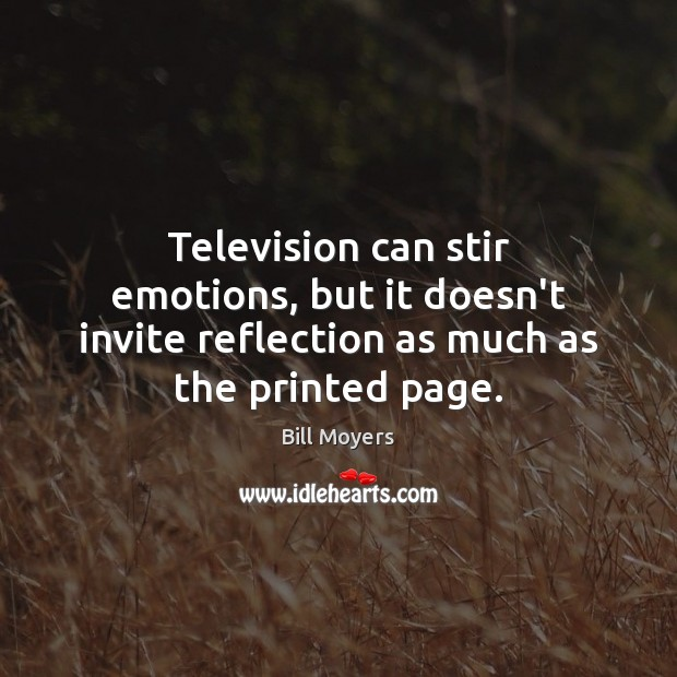 Image, Television can stir emotions, but it doesn't invite reflection as much as