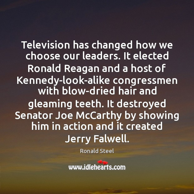 Television has changed how we choose our leaders. It elected Ronald Reagan Image
