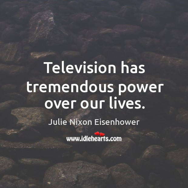 Television has tremendous power over our lives. Image
