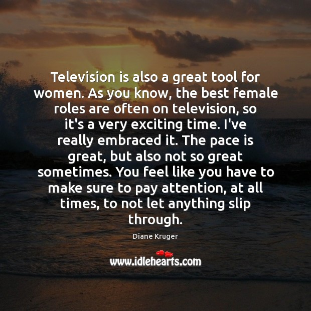 Image, Television is also a great tool for women. As you know, the