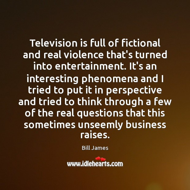 Television is full of fictional and real violence that's turned into entertainment. Image