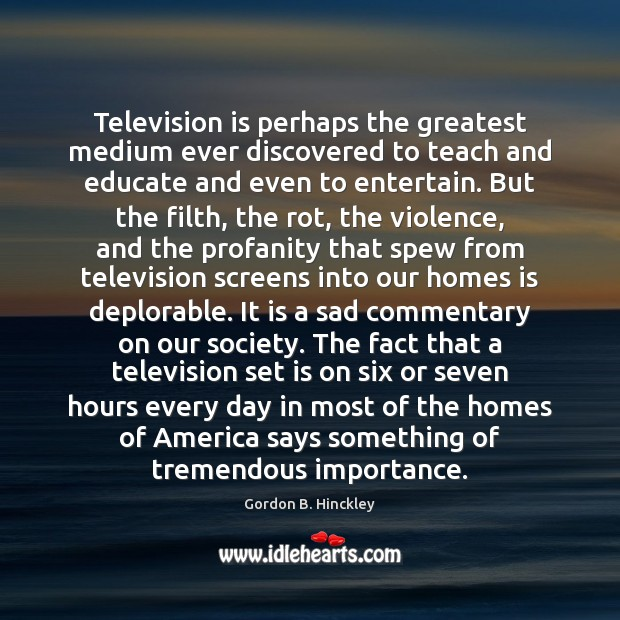Television is perhaps the greatest medium ever discovered to teach and educate Image