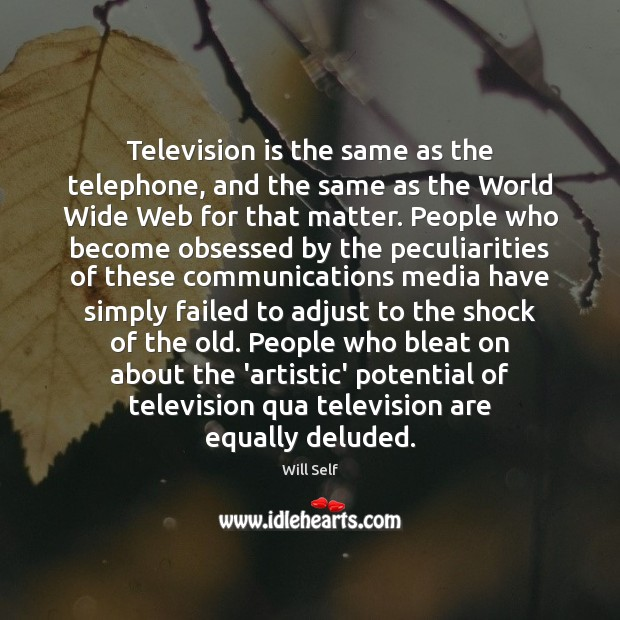 Image, Television is the same as the telephone, and the same as the