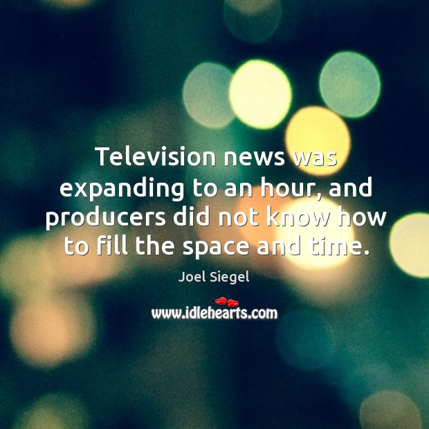 Television news was expanding to an hour, and producers did not know how to fill the space and time. Image