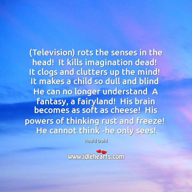 tv that kills the imagination dead