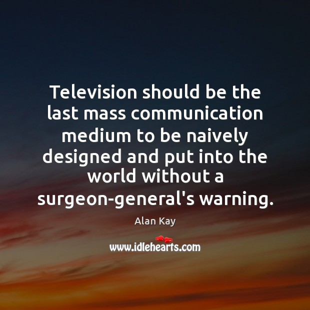 Image, Television should be the last mass communication medium to be naively designed