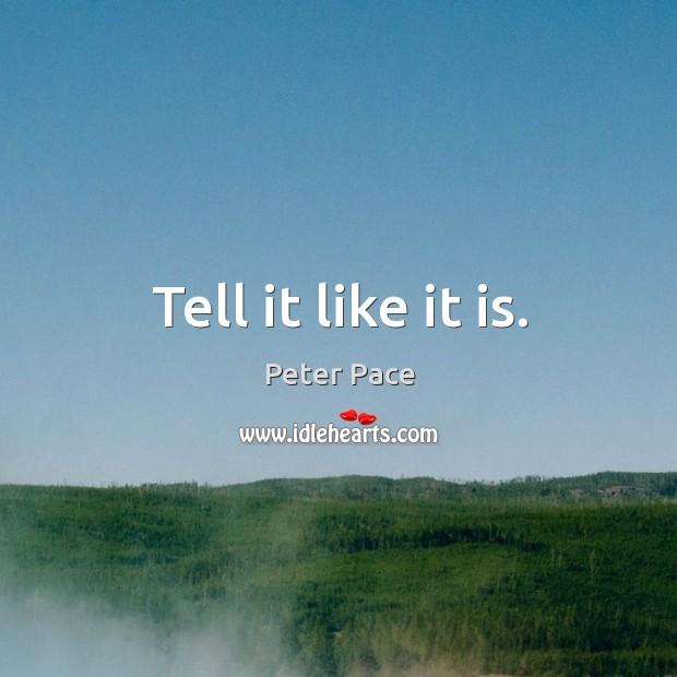 Tell it like it is. Image