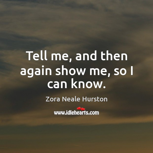 Tell me, and then again show me, so I can know. Image