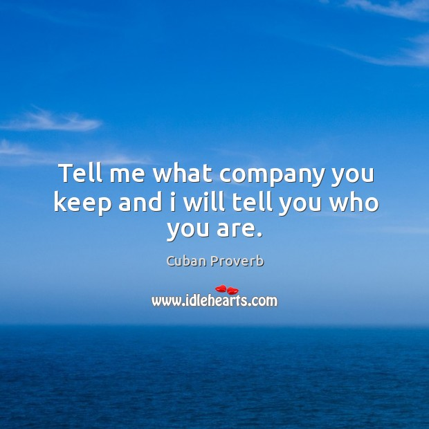 Image, Tell me what company you keep and I will tell you who you are.