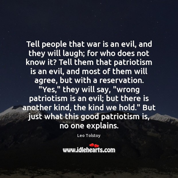 Tell people that war is an evil, and they will laugh; for Patriotism Quotes Image